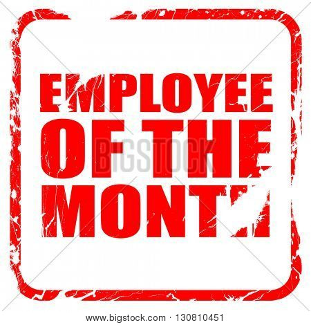 employee of the month, red rubber stamp with grunge edges