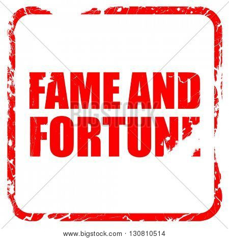 fame and fortune, red rubber stamp with grunge edges