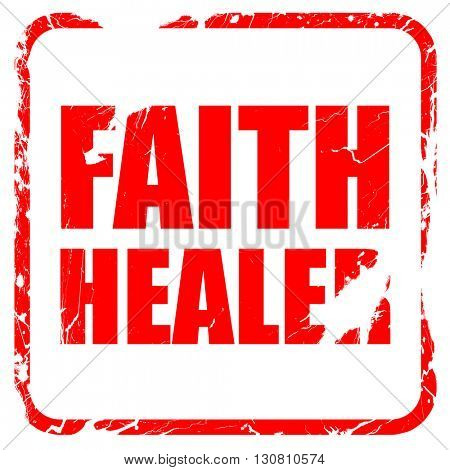 faith healer, red rubber stamp with grunge edges