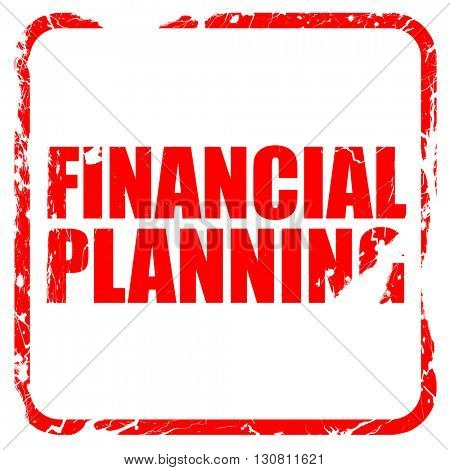 financial planning, red rubber stamp with grunge edges