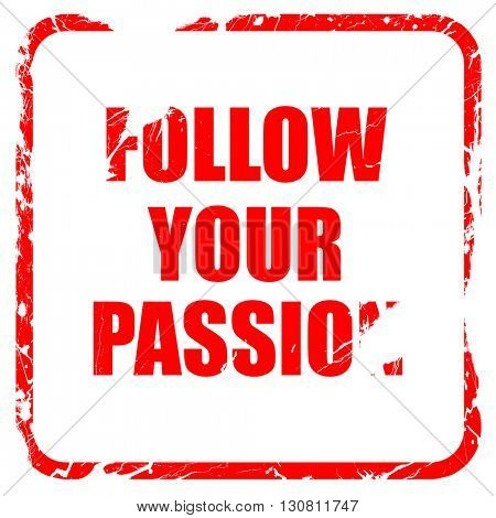 follow your passion, red rubber stamp with grunge edges