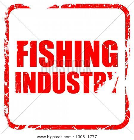 fishing industry, red rubber stamp with grunge edges