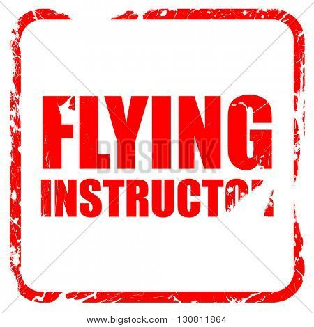 flying instructor, red rubber stamp with grunge edges