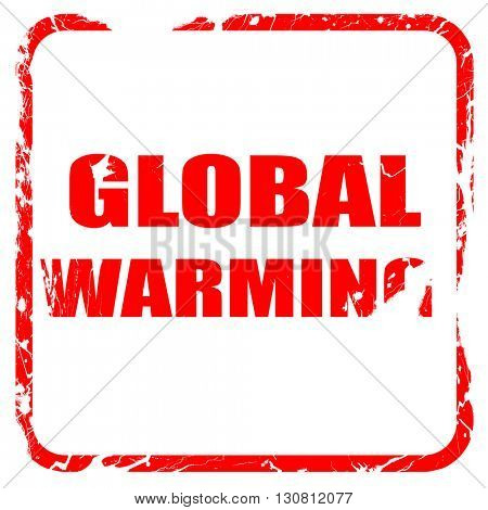 global warming, red rubber stamp with grunge edges
