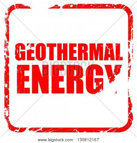 geothermal energy, red rubber stamp with grunge edges
