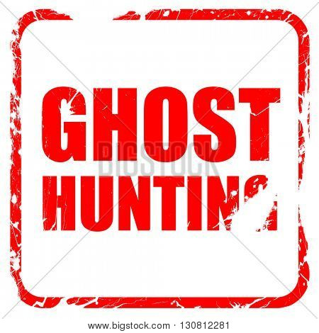 ghost hunting, red rubber stamp with grunge edges