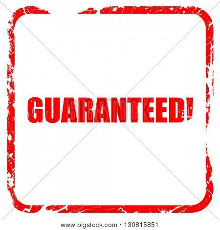 guaranteed!, red rubber stamp with grunge edges