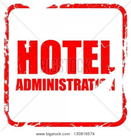 hotel administration, red rubber stamp with grunge edges