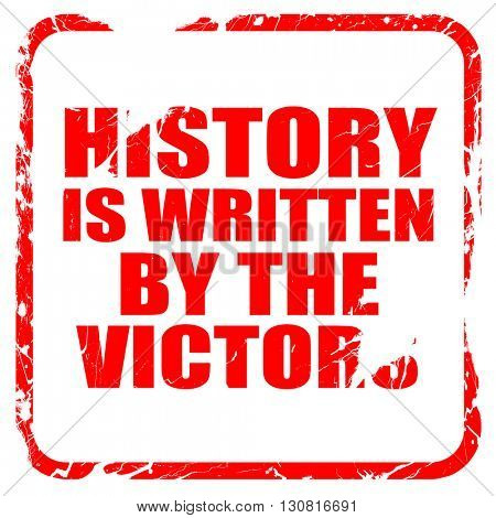history is written by the victors, red rubber stamp with grunge