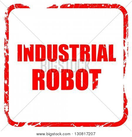 industrial robot, red rubber stamp with grunge edges
