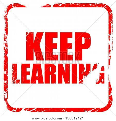 keep learning, red rubber stamp with grunge edges