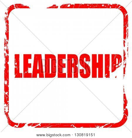 leadership, red rubber stamp with grunge edges