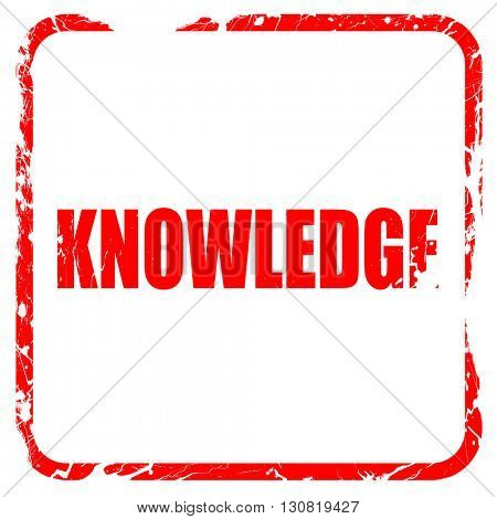 knowledge, red rubber stamp with grunge edges