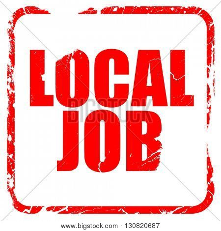 local job, red rubber stamp with grunge edges