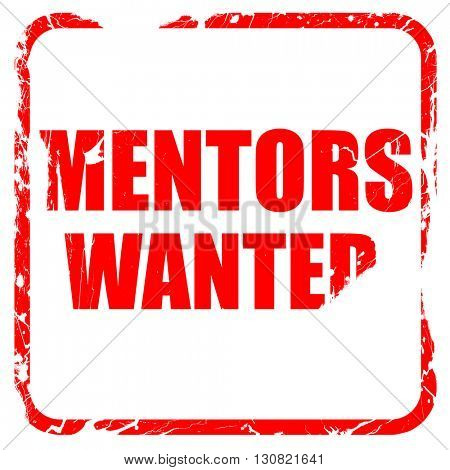 mentors wanted, red rubber stamp with grunge edges