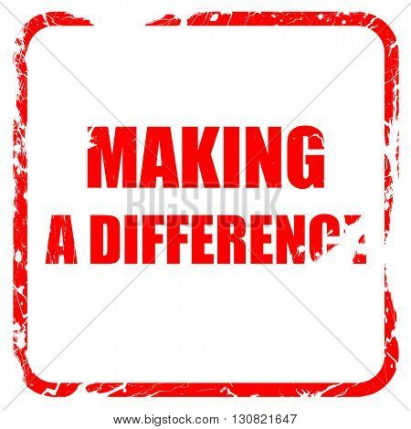 making a difference, red rubber stamp with grunge edges