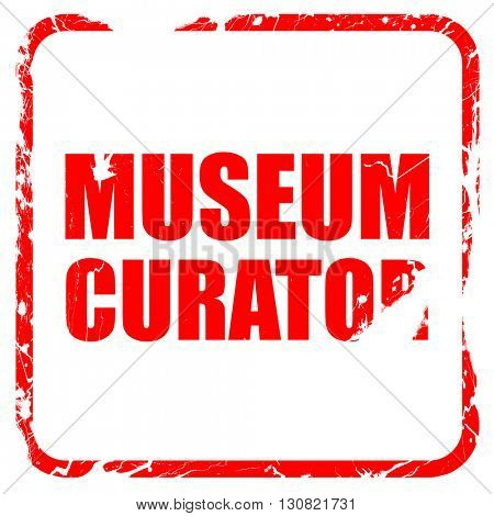 museum curator, red rubber stamp with grunge edges
