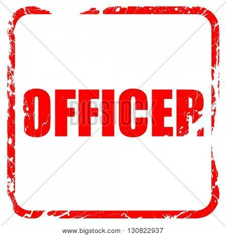 officer, red rubber stamp with grunge edges