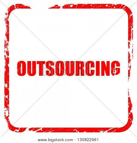 outsourcing, red rubber stamp with grunge edges