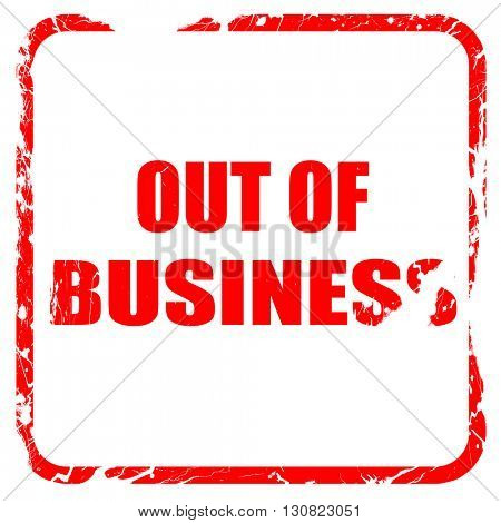Out of business background, red rubber stamp with grunge edges