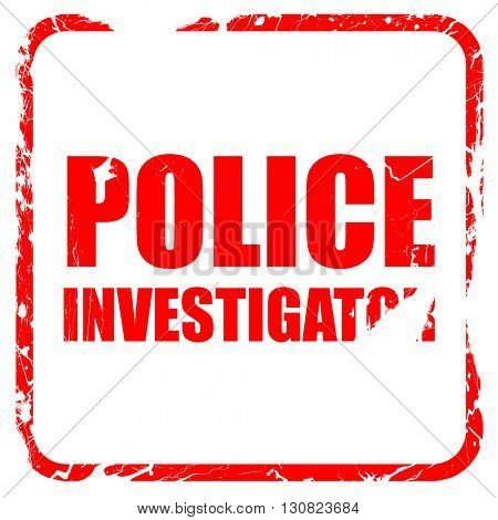 police investigator, red rubber stamp with grunge edges