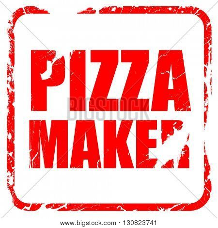 pizza maker, red rubber stamp with grunge edges
