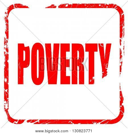 Poverty sign background, red rubber stamp with grunge edges
