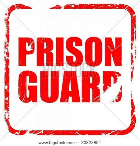 prison guard, red rubber stamp with grunge edges