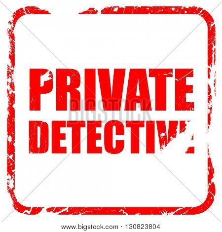 private detective, red rubber stamp with grunge edges