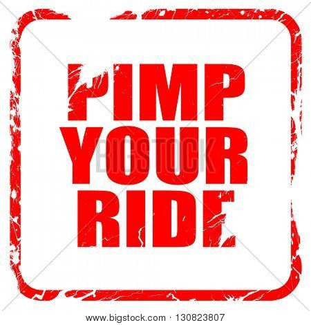 pimp your ride, red rubber stamp with grunge edges