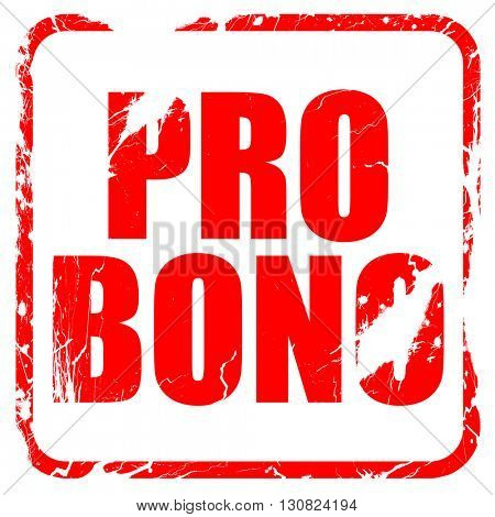 pro bono, red rubber stamp with grunge edges