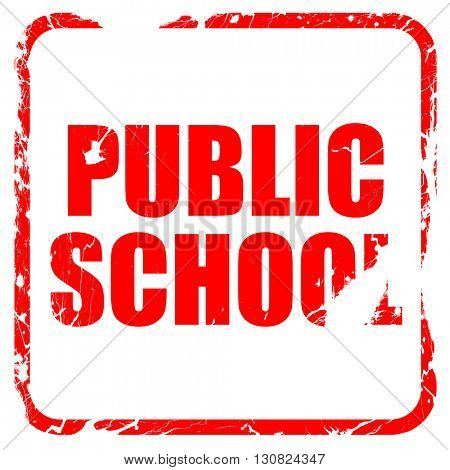 public school, red rubber stamp with grunge edges