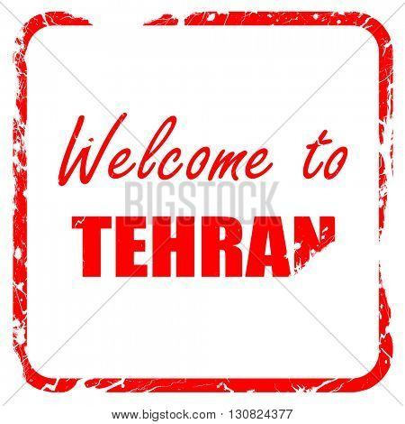 Welcome to tehran, red rubber stamp with grunge edges