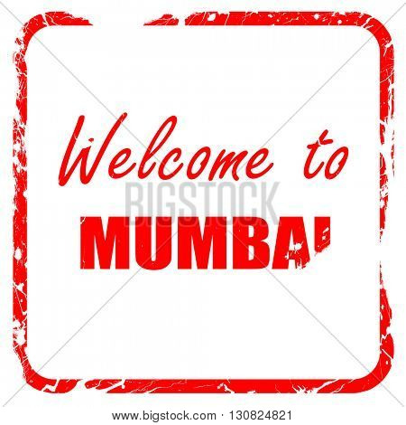 Welcome to mumbai, red rubber stamp with grunge edges