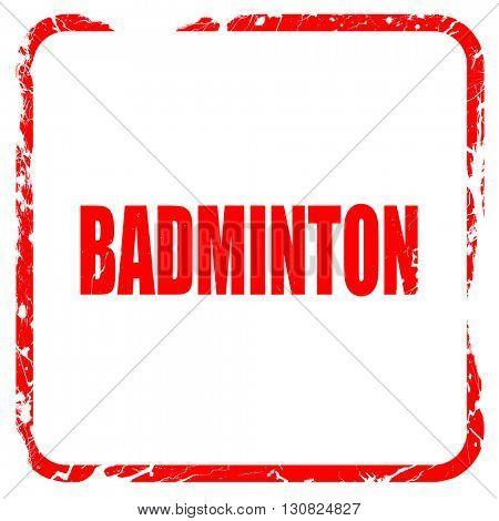 badminton sign background, red rubber stamp with grunge edges