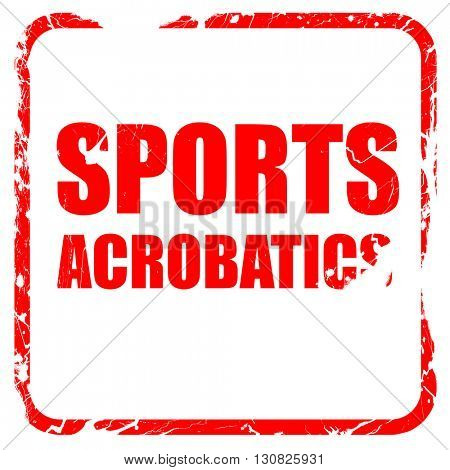 sports acrobatics sign background, red rubber stamp with grunge