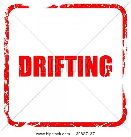 drifting sign background, red rubber stamp with grunge edges