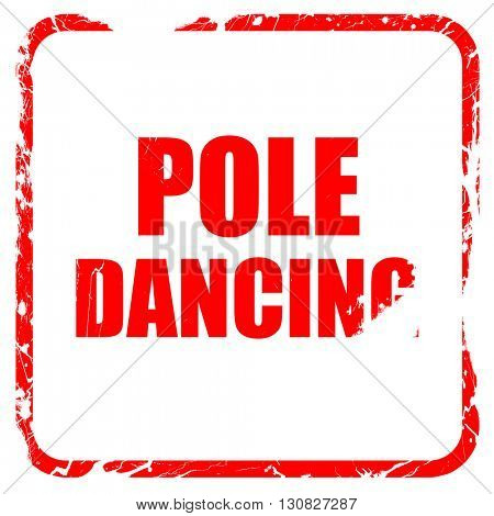 pole dancing sign background, red rubber stamp with grunge edges