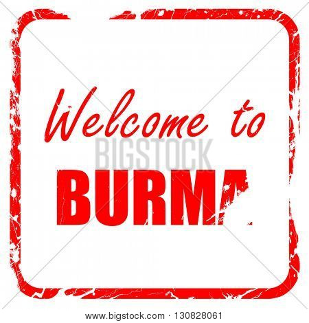 Welcome to burma, red rubber stamp with grunge edges