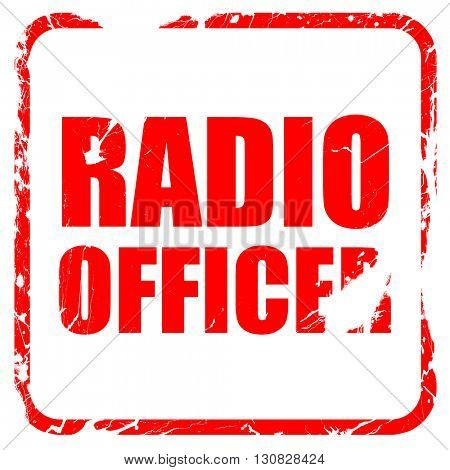 radio officer, red rubber stamp with grunge edges
