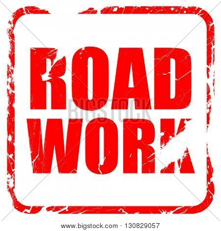 road work, red rubber stamp with grunge edges