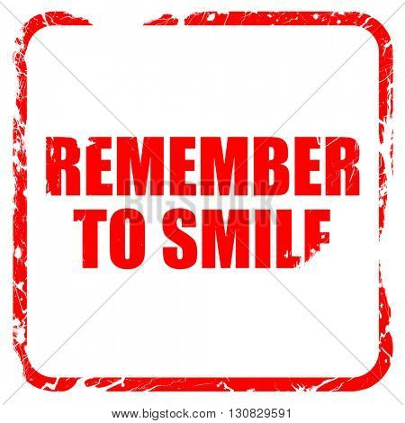 remember to smile, red rubber stamp with grunge edges