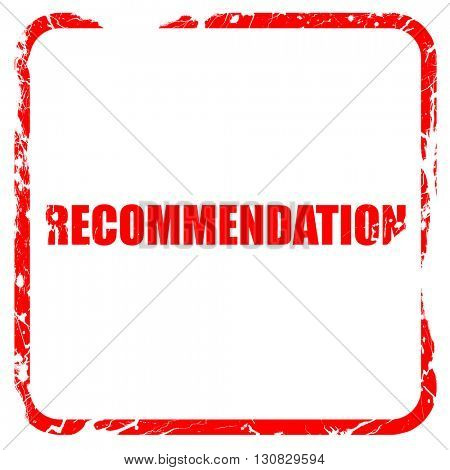 recommendation, red rubber stamp with grunge edges