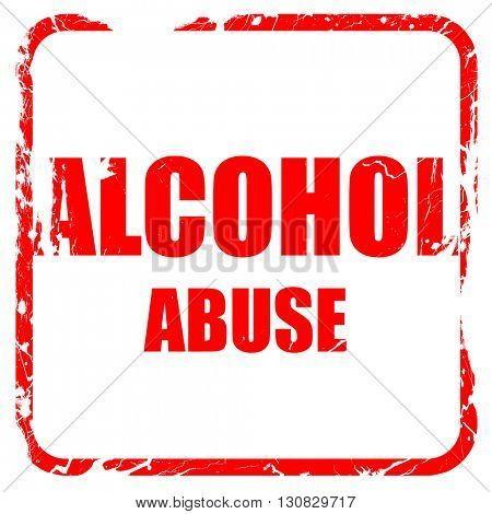 Alcohol abuse sign, red rubber stamp with grunge edges