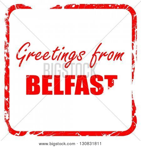 Greetings from belfast, red rubber stamp with grunge edges