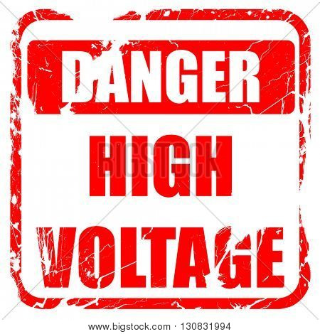 high voltage sign, red rubber stamp with grunge edges