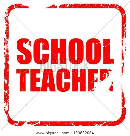 school teacher, red rubber stamp with grunge edges