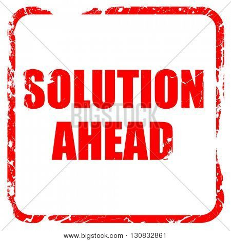 solution ahead, red rubber stamp with grunge edges
