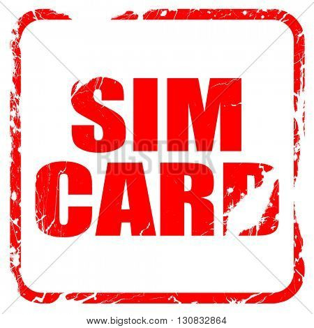 sim card, red rubber stamp with grunge edges