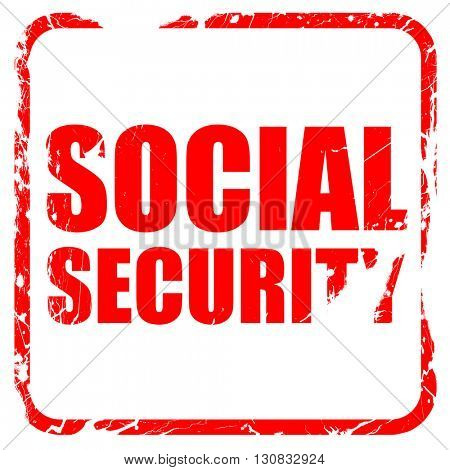 social security, red rubber stamp with grunge edges